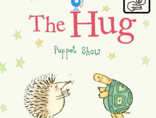 """Text saying """"The Hug Puppet Show"""" above an illustration of a hedgehog and a tortoise going to hug each other."""