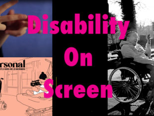 A collection of film stills overlaid with pink text that reads: Disability on Screen